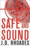 Safe and Sound by J. D. Rhoades